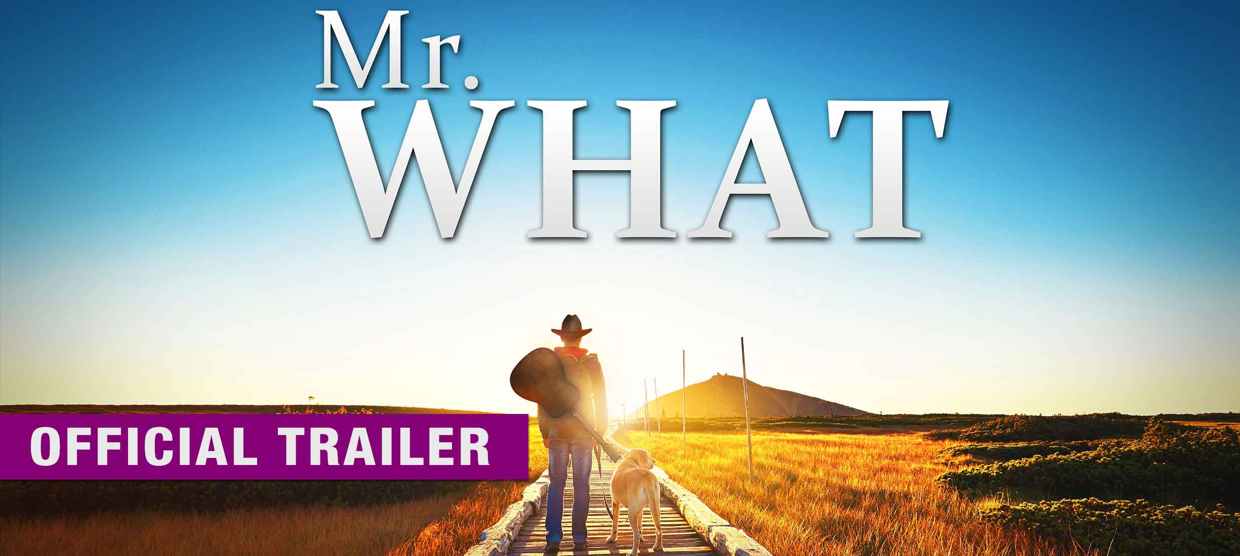 Mr. What - Official Trailer
