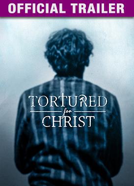 Tortured For Christ: Trailer