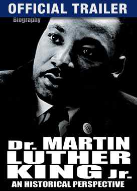 Dr. Martin Luther King Jr - A Historical Perspective: Trailer