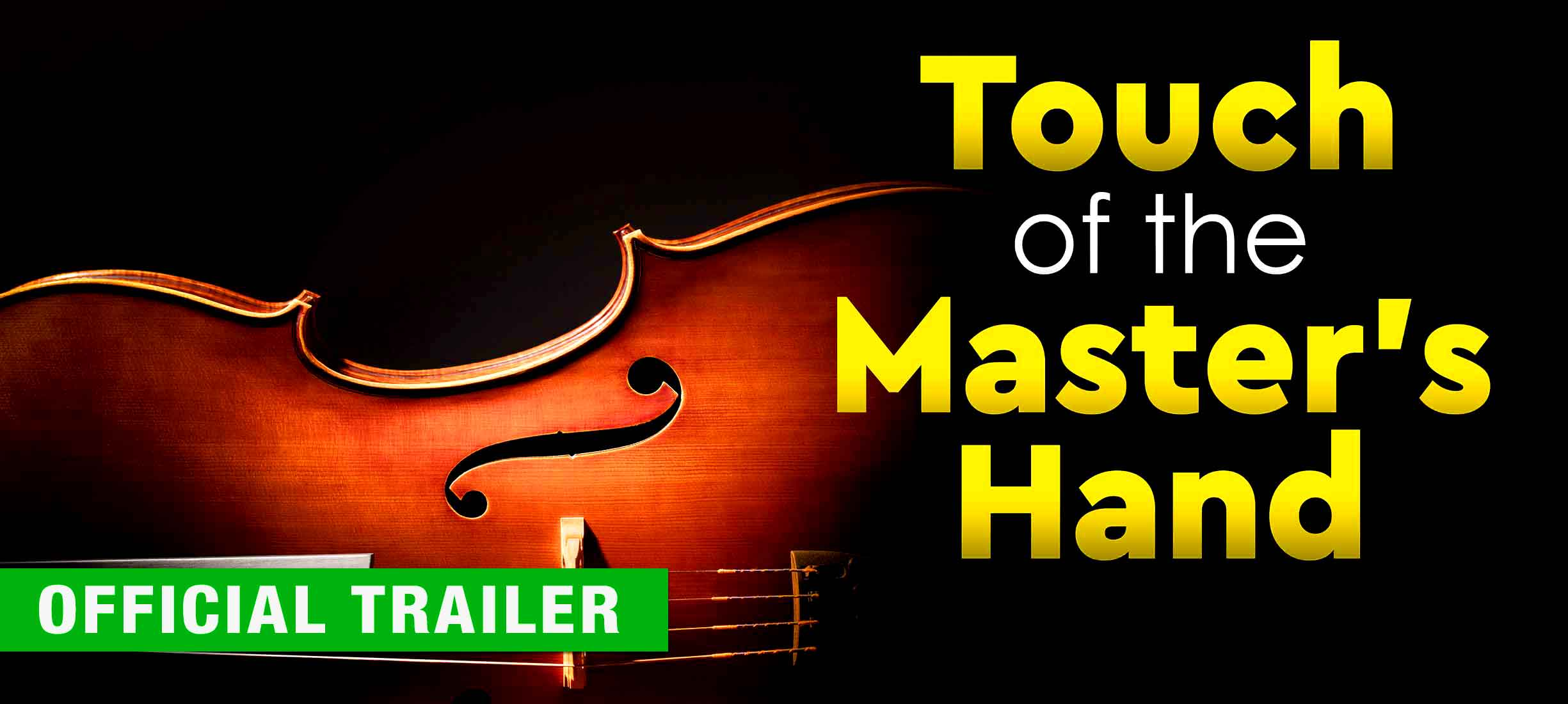 Touch of the Master's Hand: Official Trailer