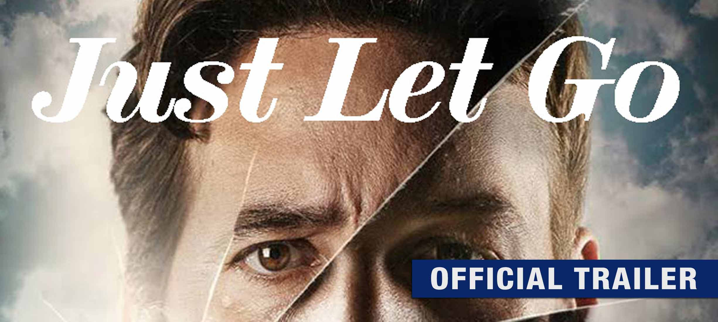 Just Let Go: Trailer 2
