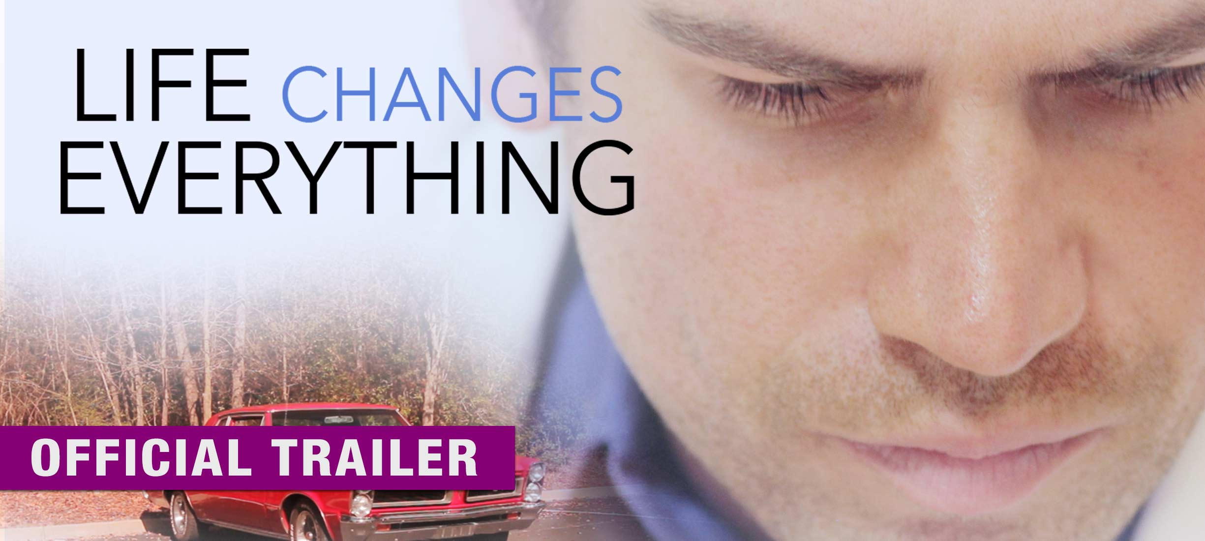 Life Changes Everything: Trailer