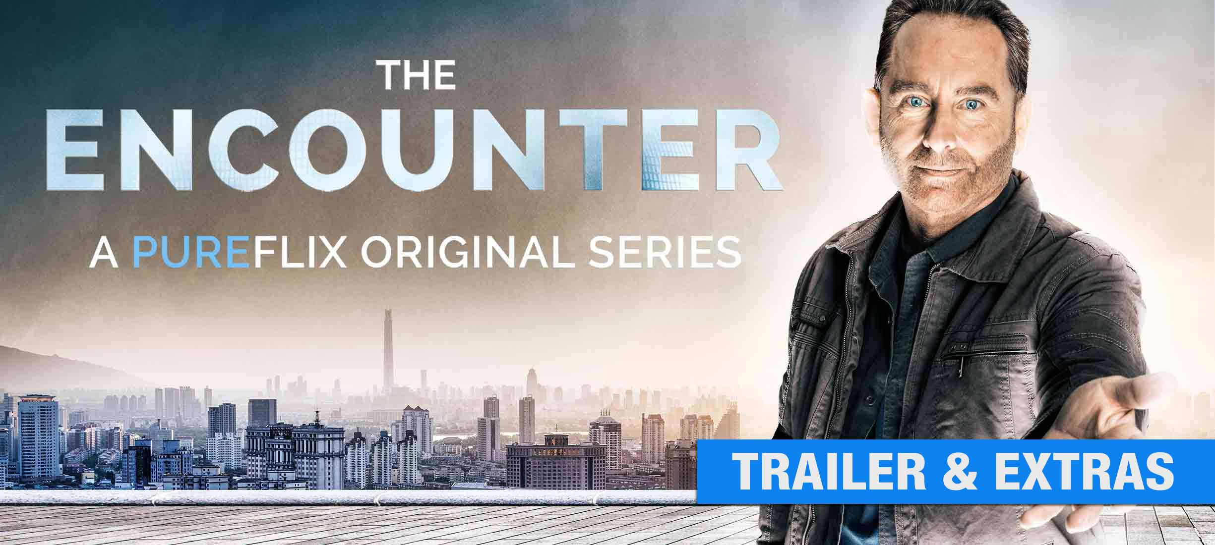 The Encounter Series: Trailer & Extras