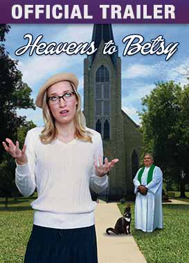 Heavens to Betsy: Trailer