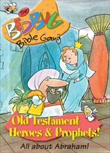 Bedbug Bible Gang: Old Testament Heroes & Prophets - All About Abraham