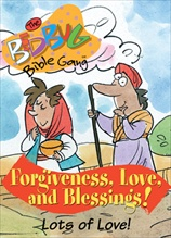 Bedbug Bible Gang: Forgiveness, Love and Blessings - Lots of Love!