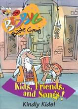 Bedbug Bible Gang: Kids, Friends and Songs - Kindly Kids