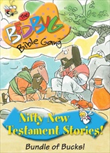 Bedbug Bible Gang: Nifty New Testament Stories - Bundle of Bucks