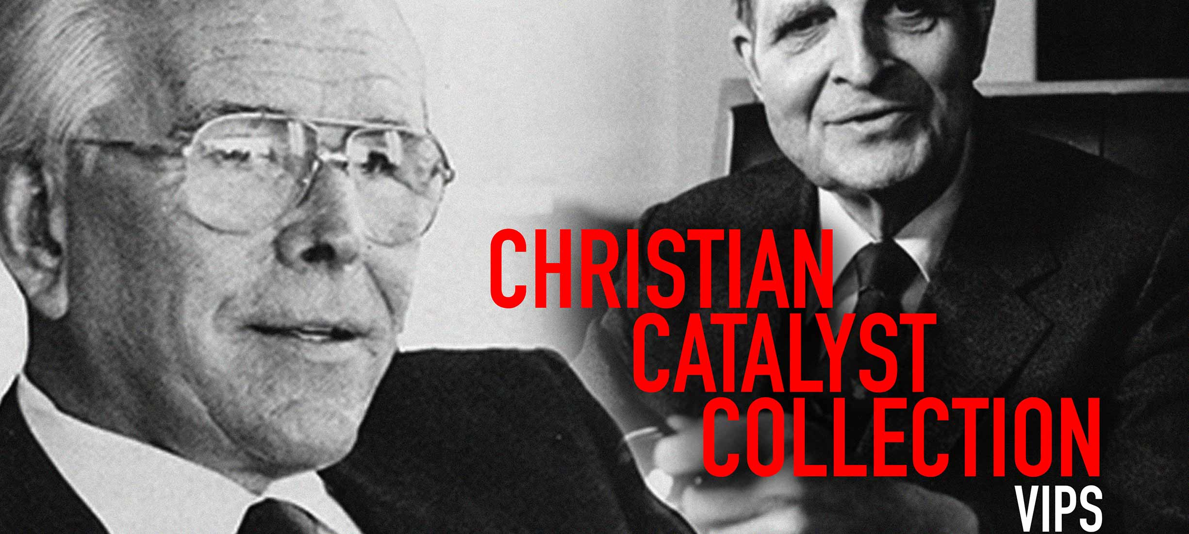 Christian Catalyst Collection: VIPS