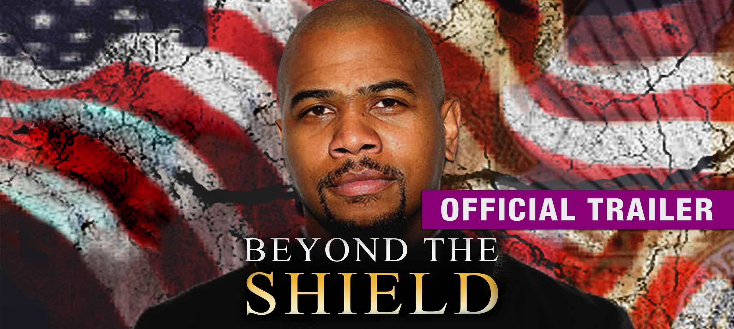 Beyond the Shield: Trailer
