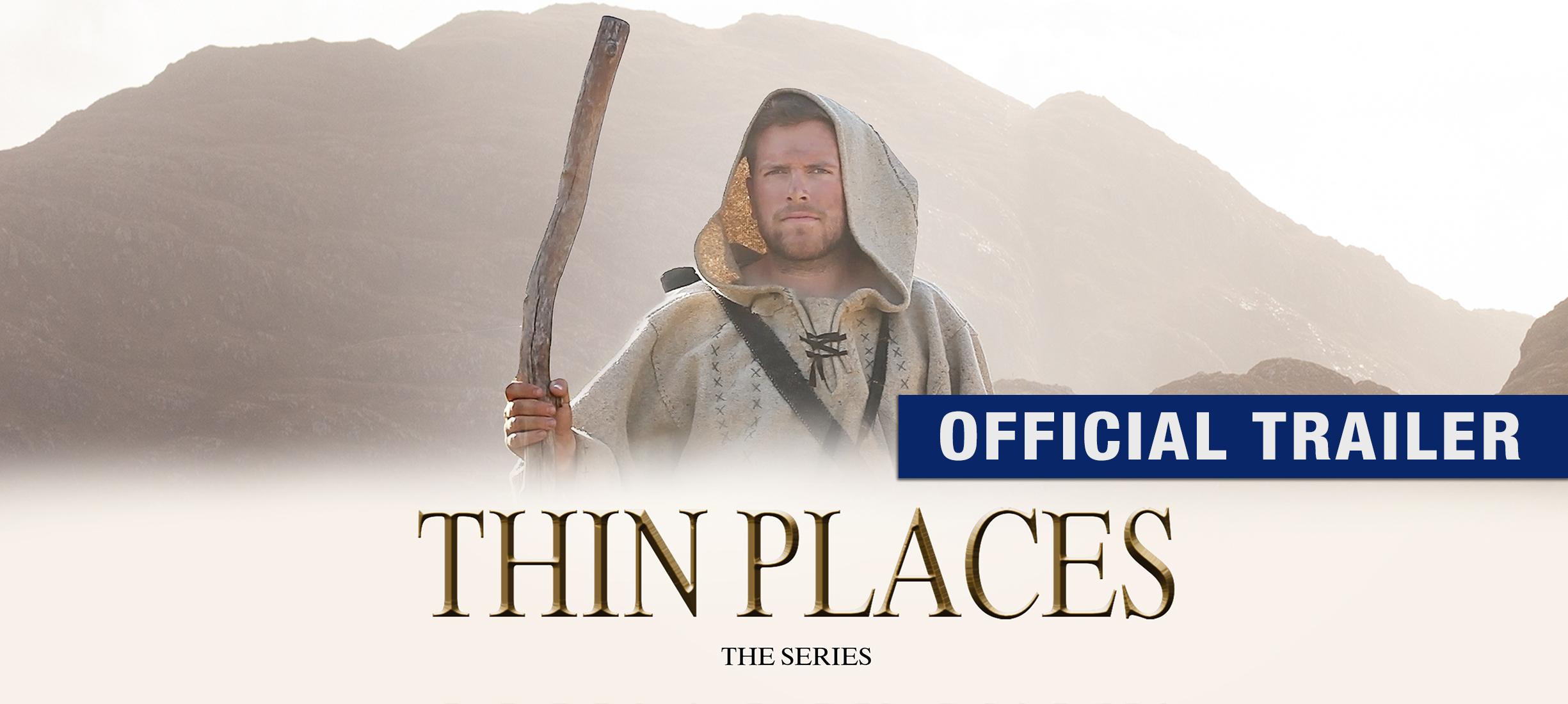 Thin Places: a Journey through Celtic Faith: Trailer